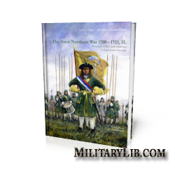 The Great Northern War 1700-1721. Colours and Uniforms vol. 1 / Северная война 1700-1721. Униформа и знамена армий Швеции, России и их союзников. Выпуск 1
