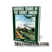 Armored Trains of The Soviet Union. 1917-1945