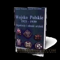 Wojsko Polskie 1921-1939. Organizacja i odznaki artylerii / Войско Польское 1921-1939. Организация и знаки артиллерии
