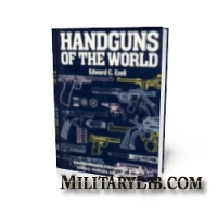 Handguns of the World: Military Revolvers and self-loaders from 1870 to 1945