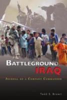 Battleground Iraq: Journal of a Company Commander