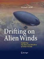 Drifting on Alien Winds.  Exploring the Skies and Weather of Other Worlds