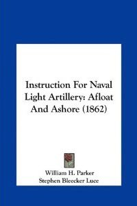 Instruction for Naval Light Artillery : Afloat & Ashore