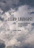Blind Landings: Low-Visibility Operations in American Aviation, 1918 - 1958